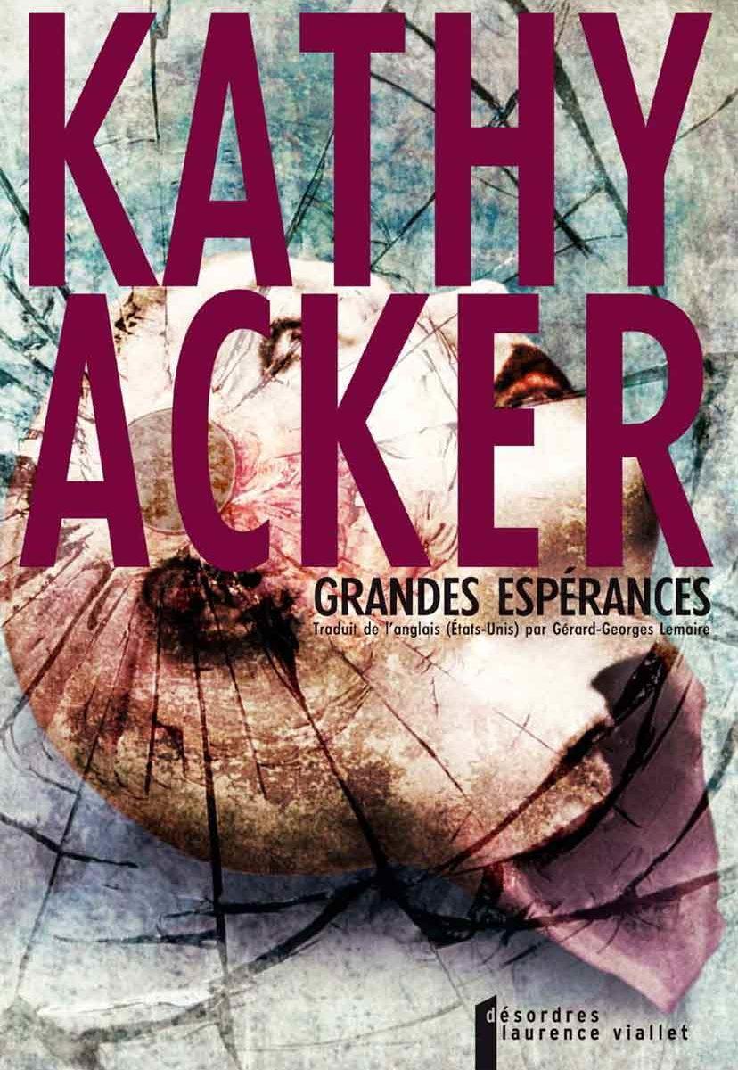 Grandes Espérances, Kathy Acker