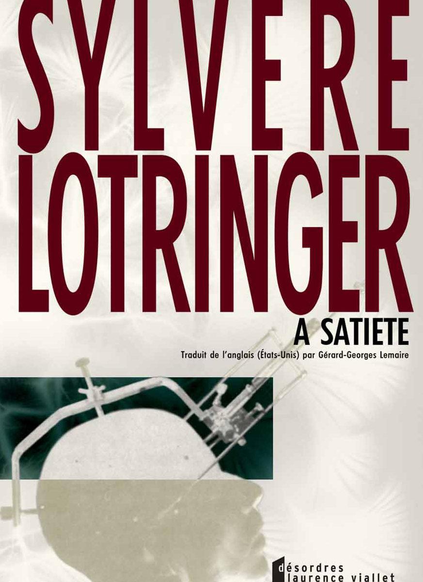A satiété, Sylvère Lotringer