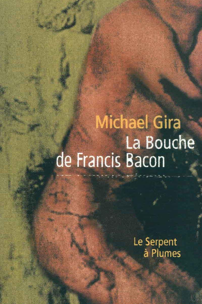 La bouche de Francis Bacon, Michael Gira